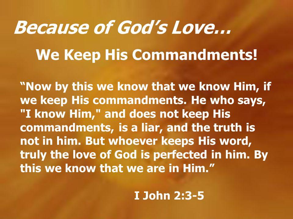 We Keep His Commandments!