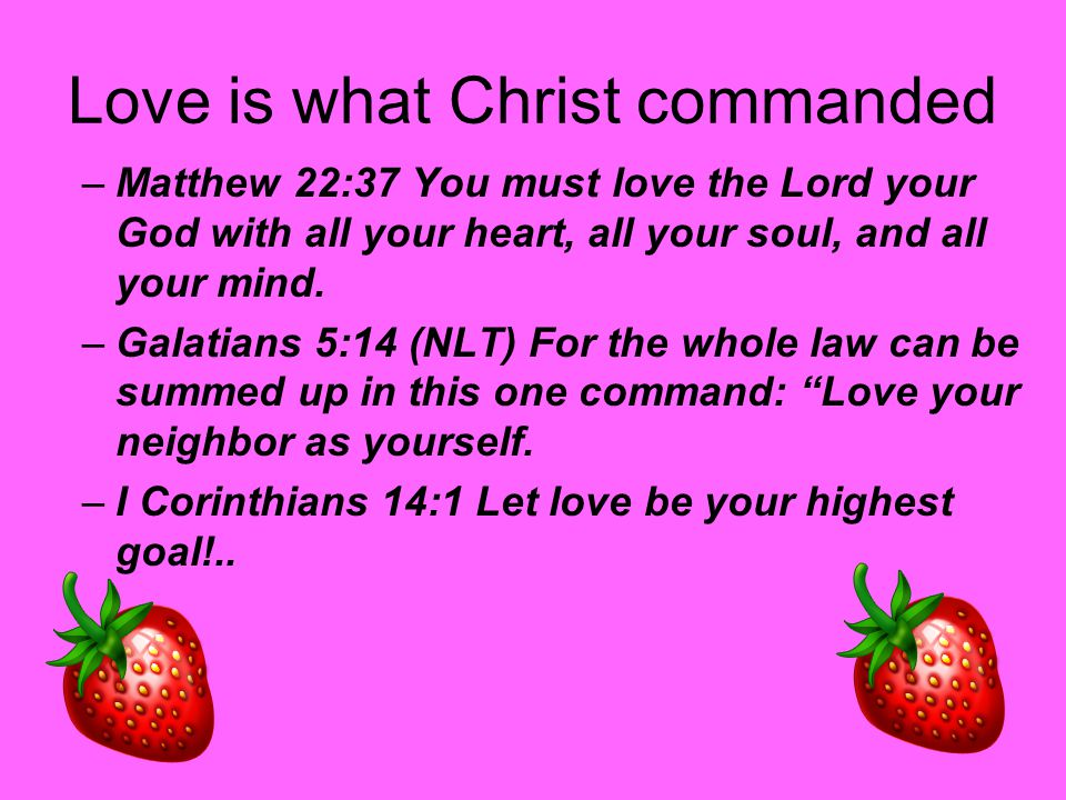 Love is what Christ commanded