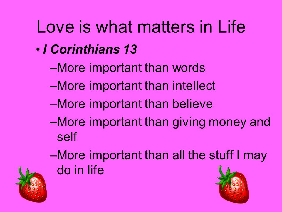 Love is what matters in Life