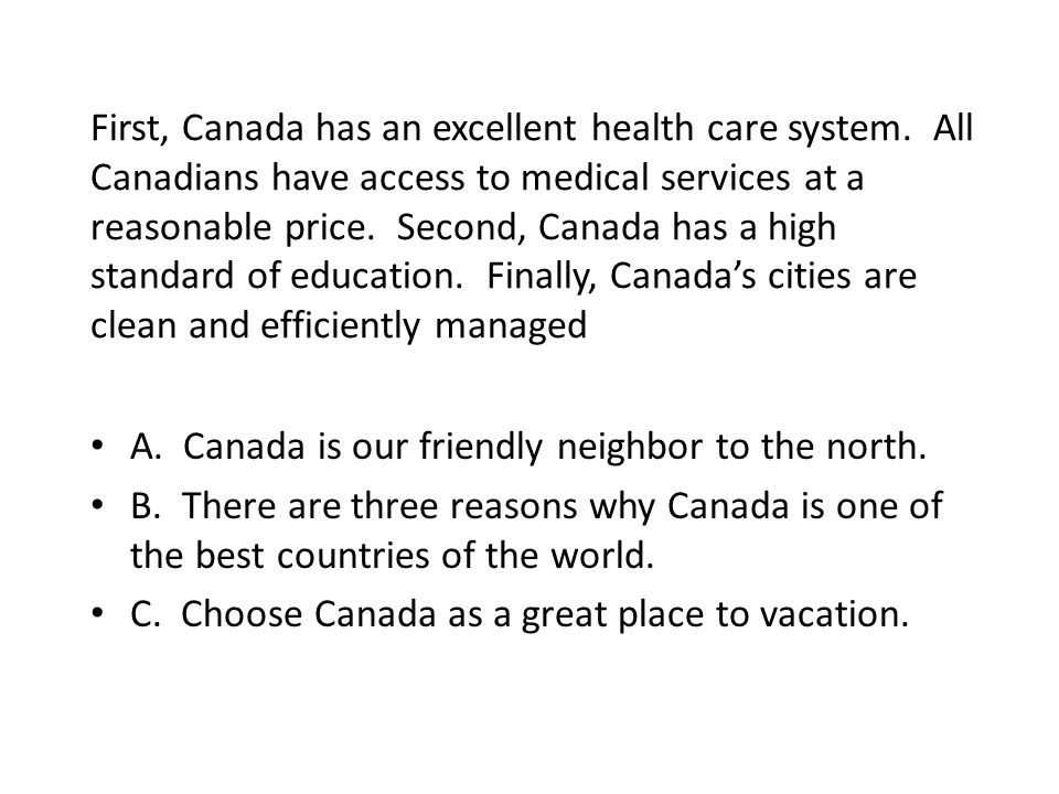 First, Canada has an excellent health care system