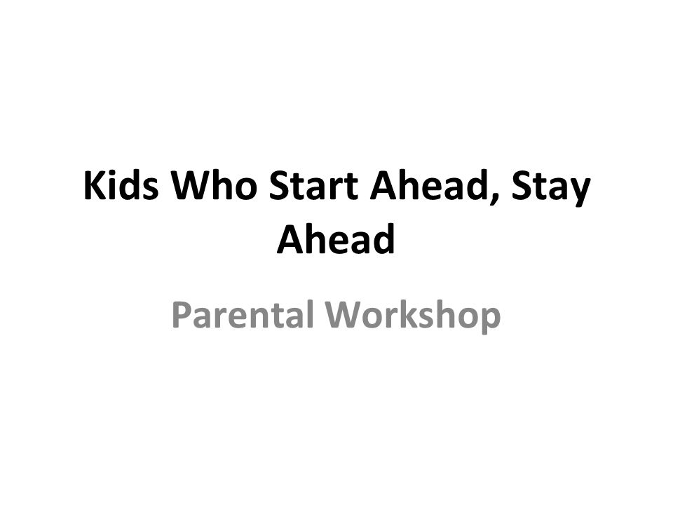 Kids Who Start Ahead, Stay Ahead