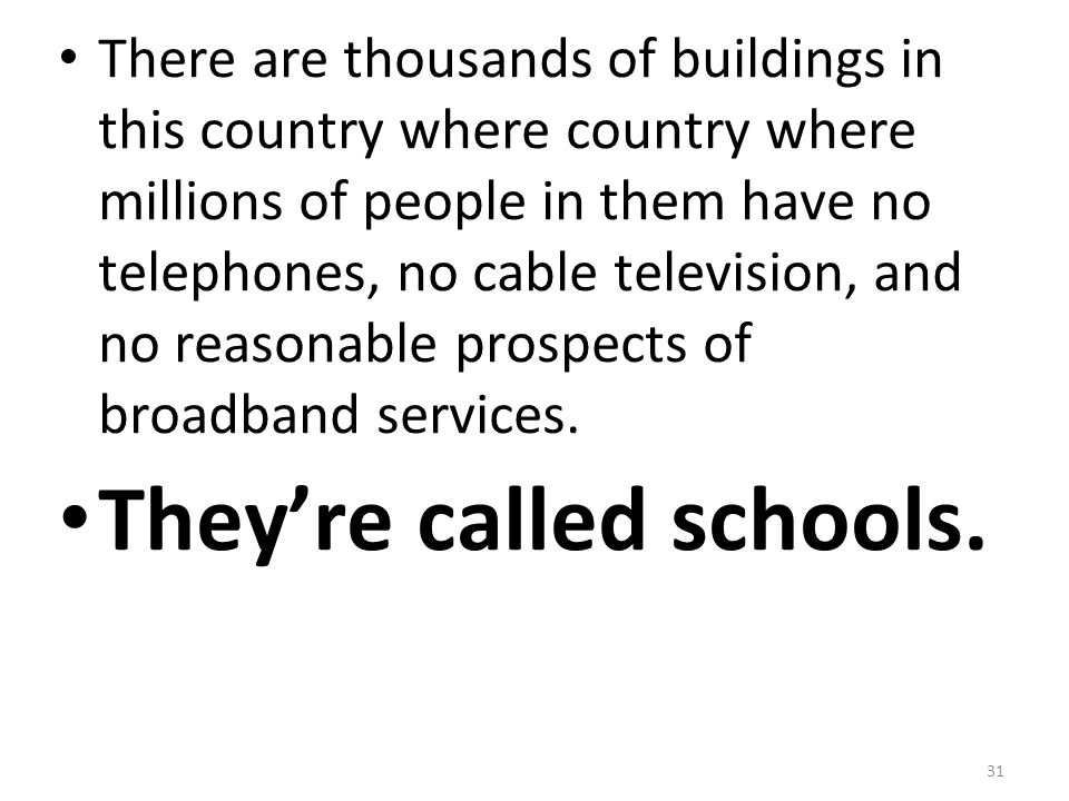 They're called schools.