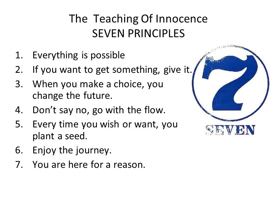 The Teaching Of Innocence SEVEN PRINCIPLES