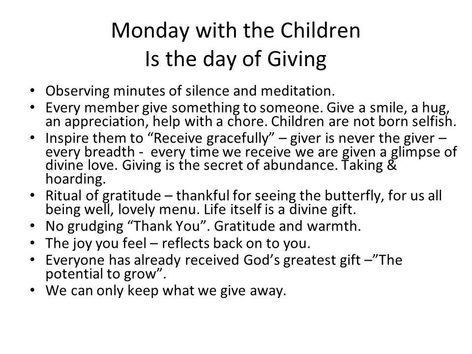 Monday with the Children Is the day of Giving