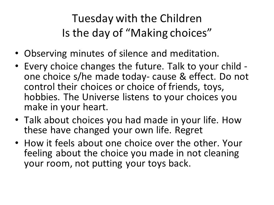 Tuesday with the Children Is the day of Making choices