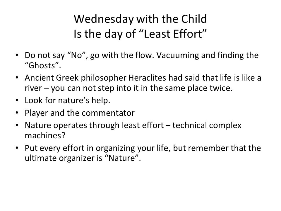 Wednesday with the Child Is the day of Least Effort