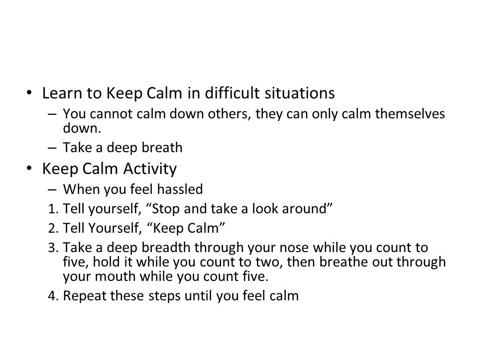 Learn to Keep Calm in difficult situations