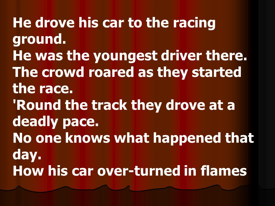 He drove his car to the racing ground.