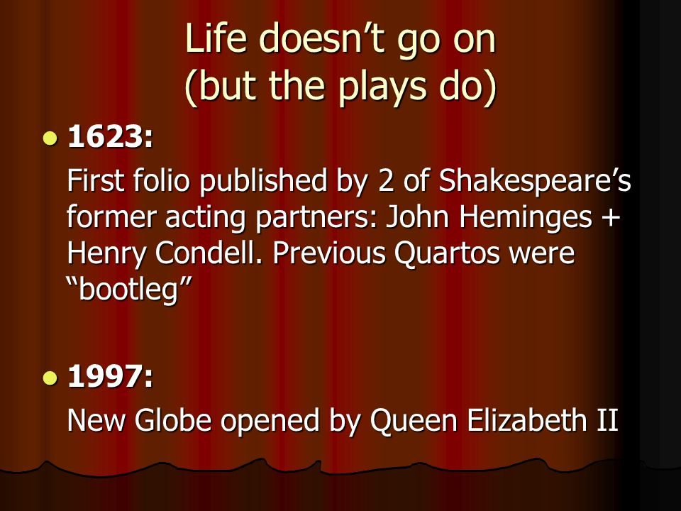 Life doesn't go on (but the plays do)