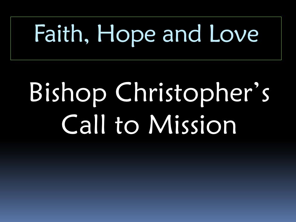 Bishop Christopher's Call to Mission