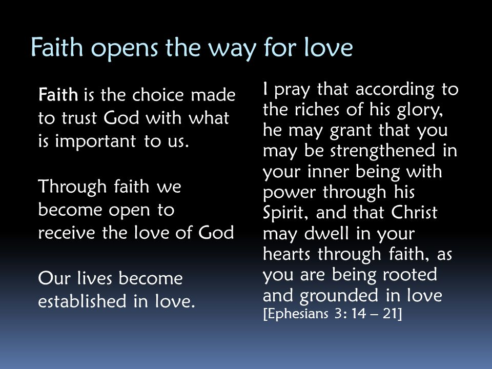 Faith opens the way for love