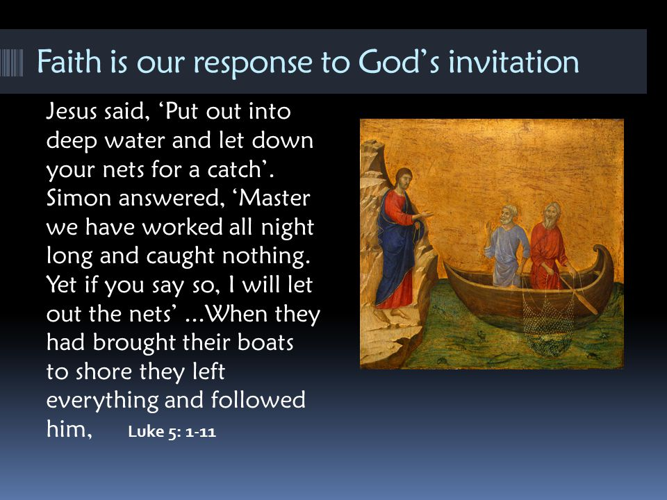 Faith is our response to God's invitation