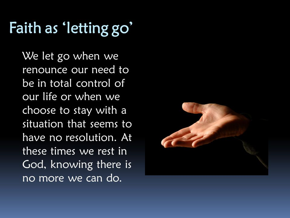 Faith as 'letting go'