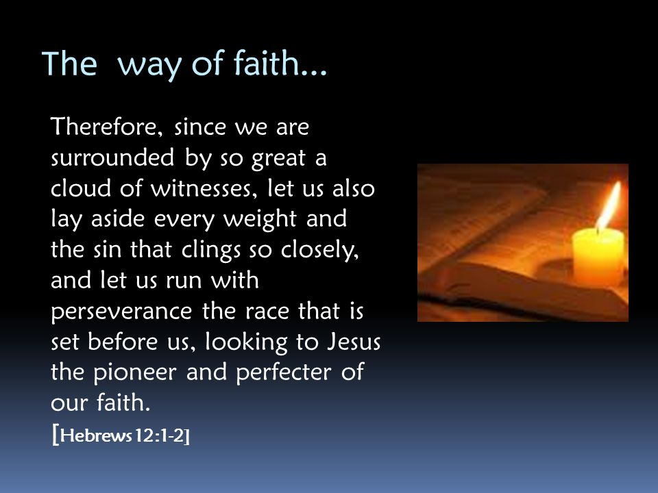 The way of faith...