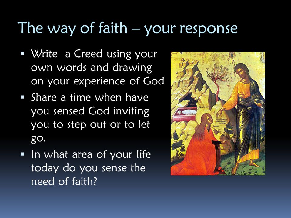The way of faith – your response