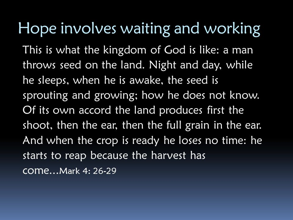 Hope involves waiting and working