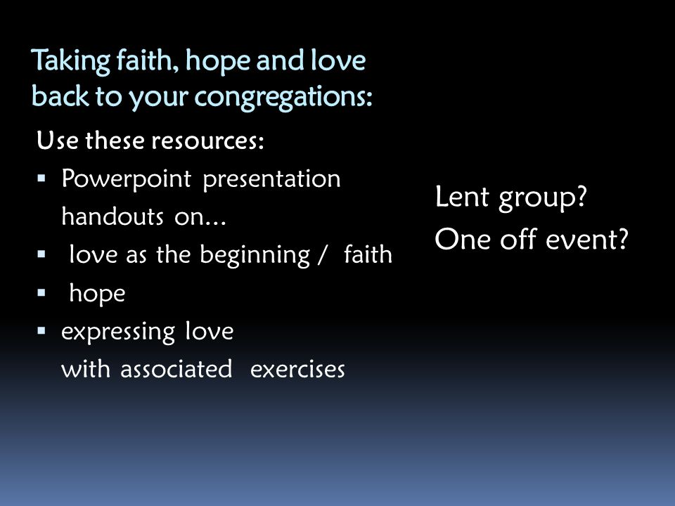 Taking faith, hope and love back to your congregations: