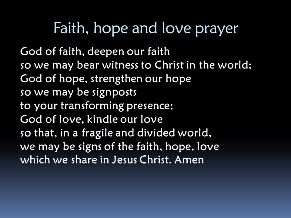 Faith, hope and love prayer