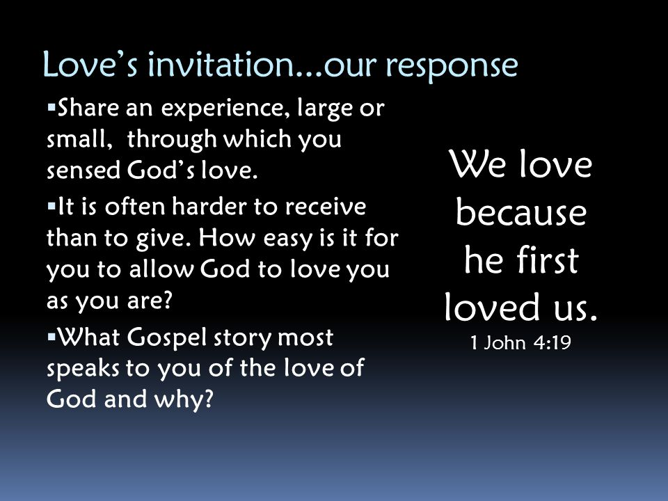 Love's invitation...our response