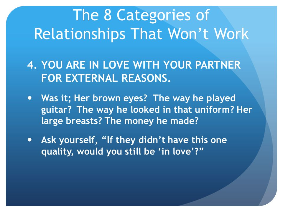 The 8 Categories of Relationships That Won't Work
