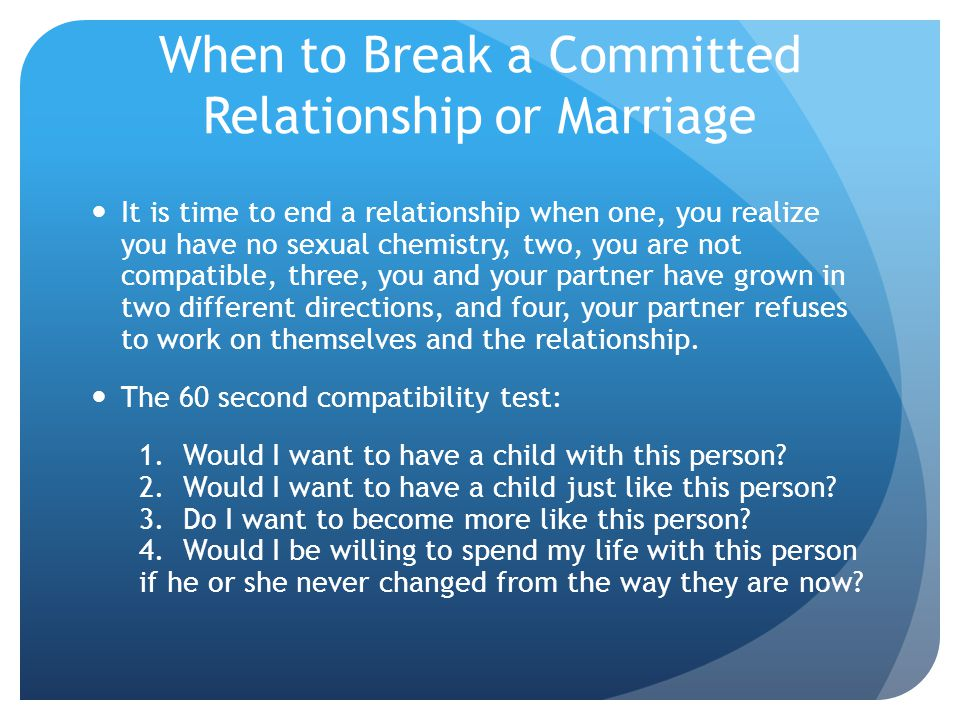 When to Break a Committed Relationship or Marriage