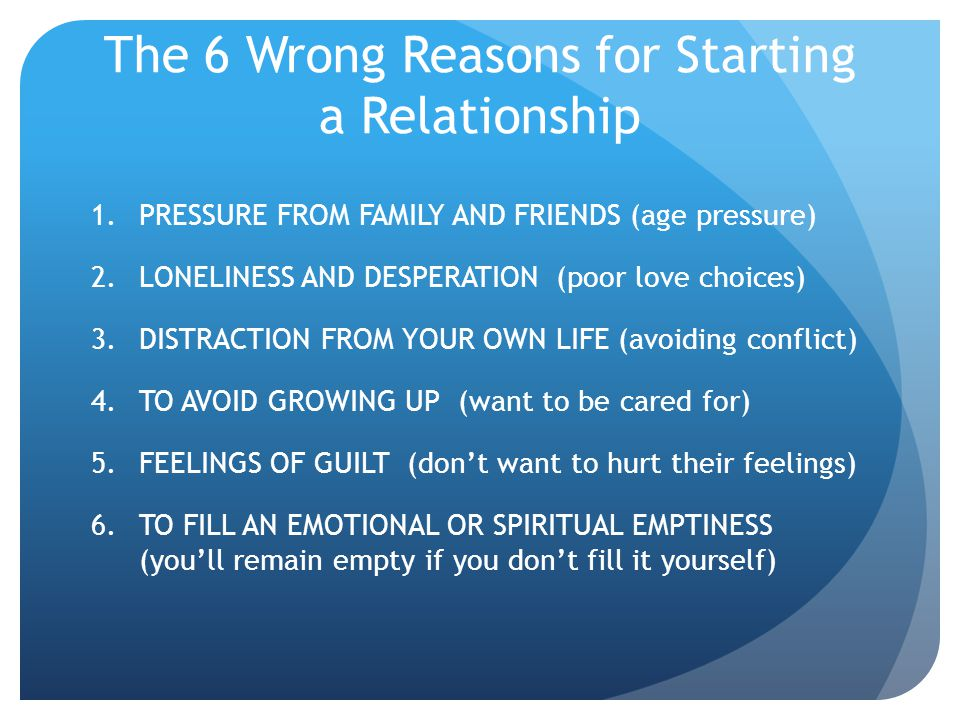 The 6 Wrong Reasons for Starting a Relationship