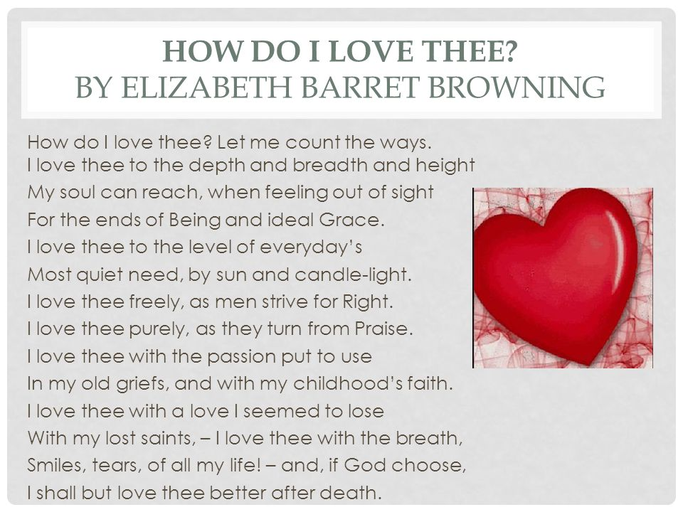 HOW DO I LOVE THEE By ELIZABETH BARRET BROWNING