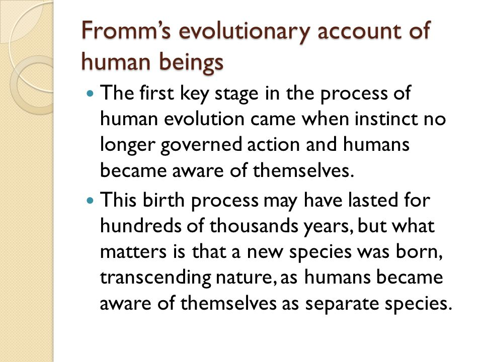 Fromm's evolutionary account of human beings