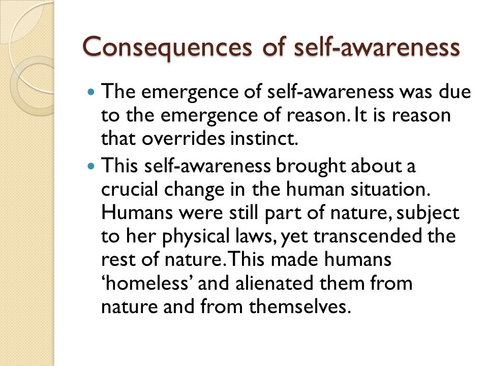 Consequences of self-awareness