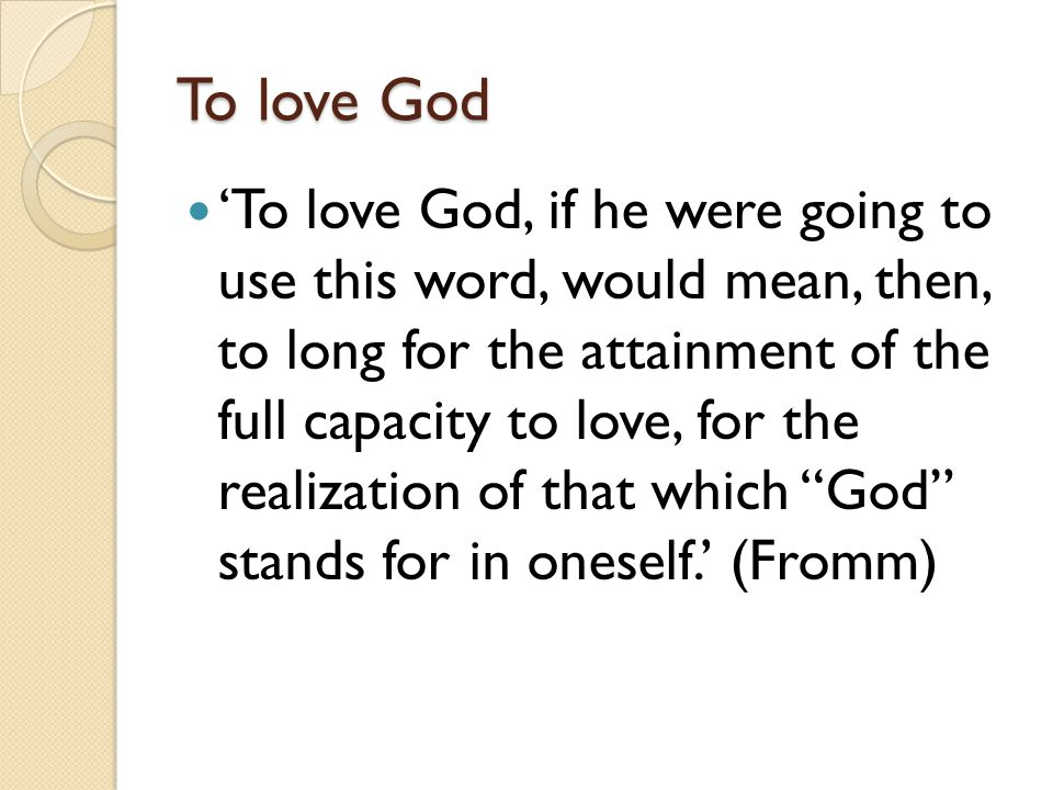To love God