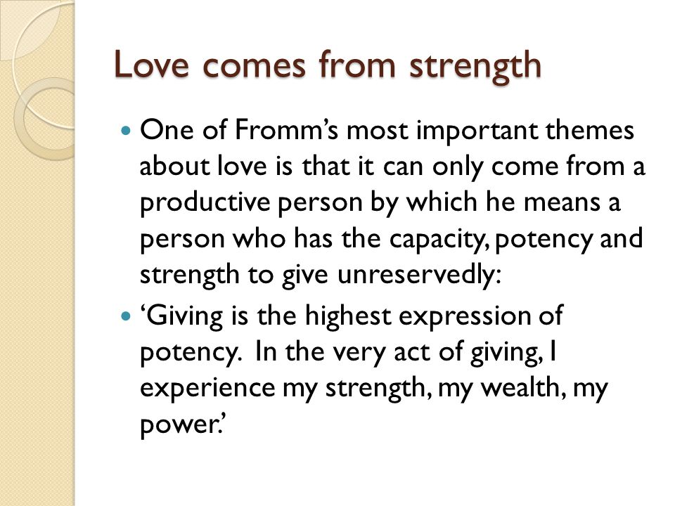 Love comes from strength