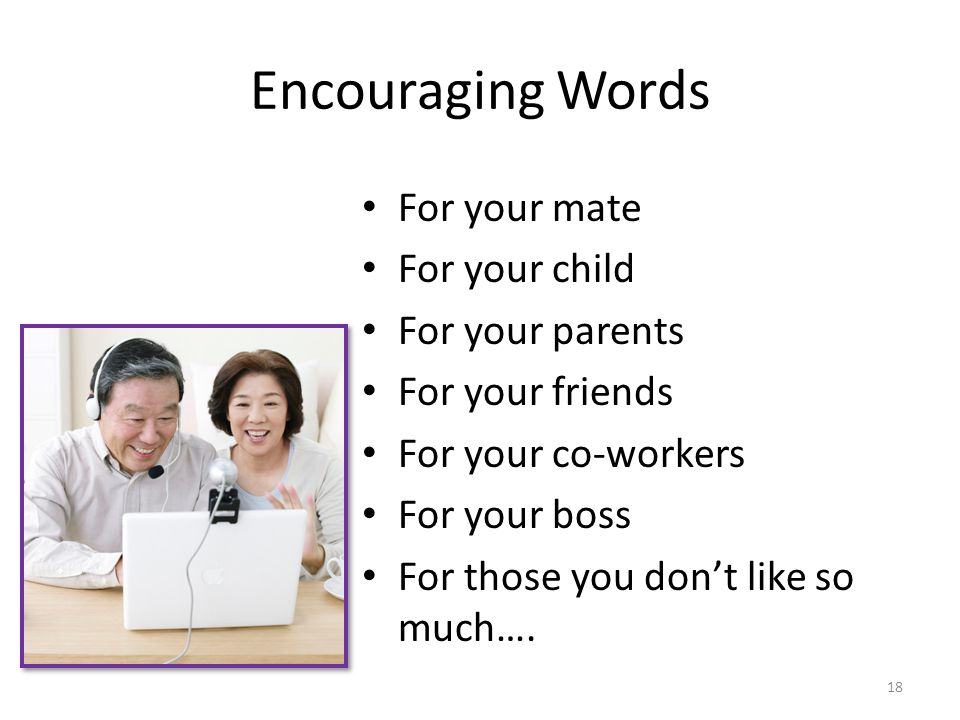 Encouraging Words For your mate For your child For your parents