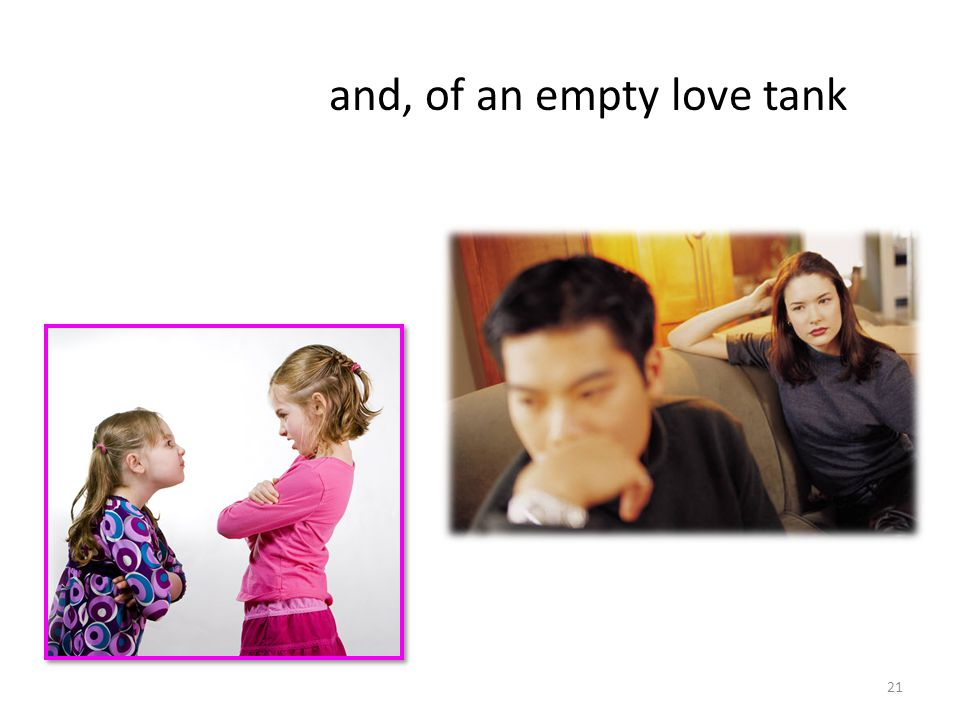 and, of an empty love tank