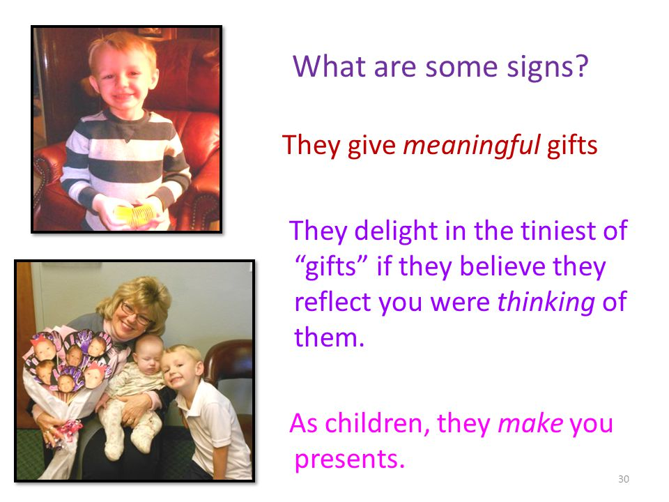What are some signs They give meaningful gifts