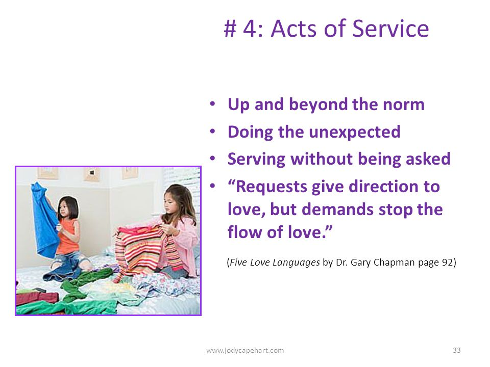 # 4: Acts of Service Up and beyond the norm Doing the unexpected