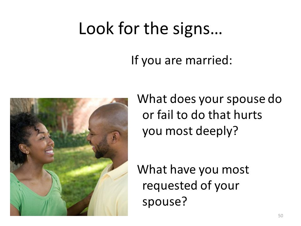 Look for the signs… If you are married: