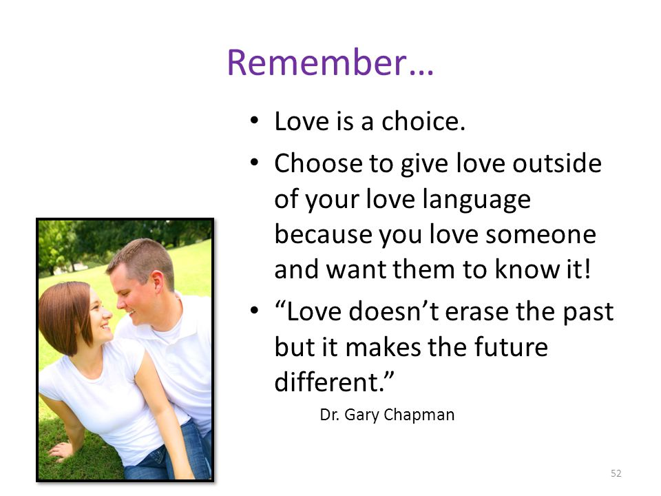 Remember… Love is a choice.