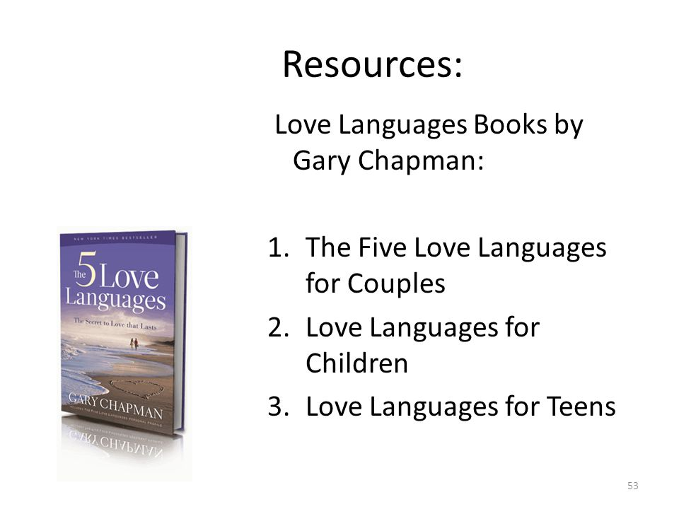 Resources: Love Languages Books by Gary Chapman: