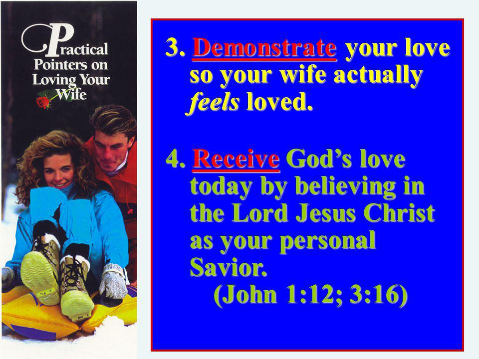 3. Demonstrate your love so your wife actually feels loved.