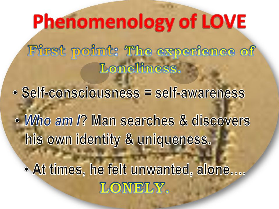 Phenomenology of LOVE First point: The experience of Loneliness.