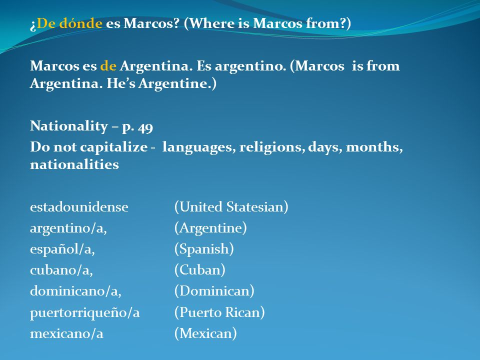 ¿De dónde es Marcos (Where is Marcos from )