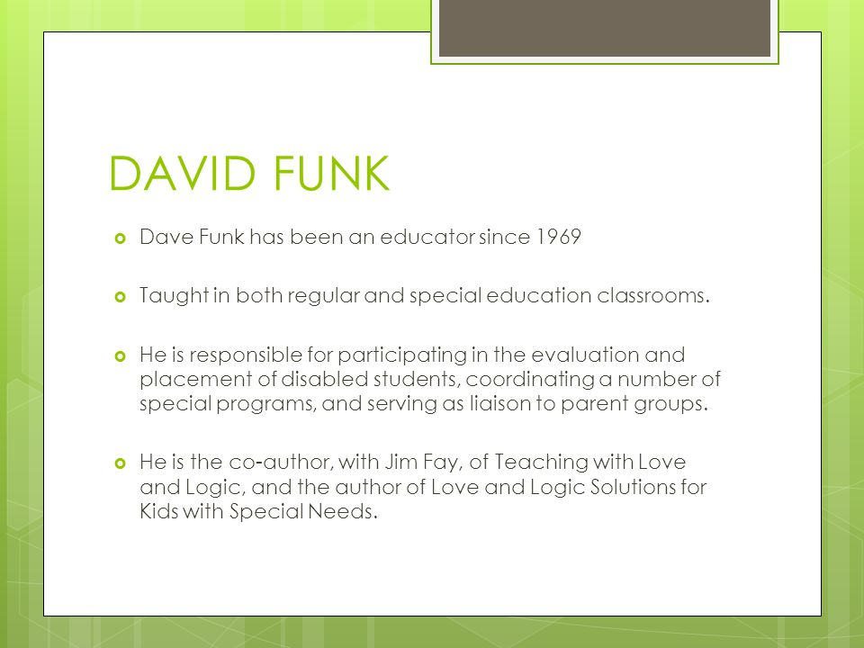 DAVID FUNK Dave Funk has been an educator since 1969