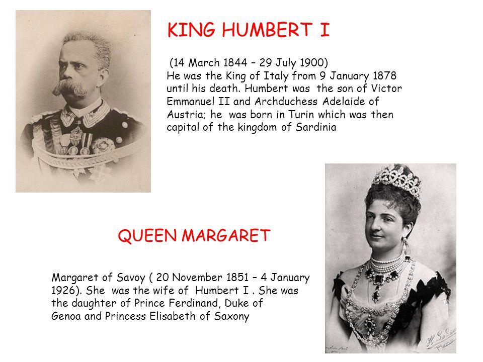 KING HUMBERT I QUEEN MARGARET (14 March 1844 – 29 July 1900)