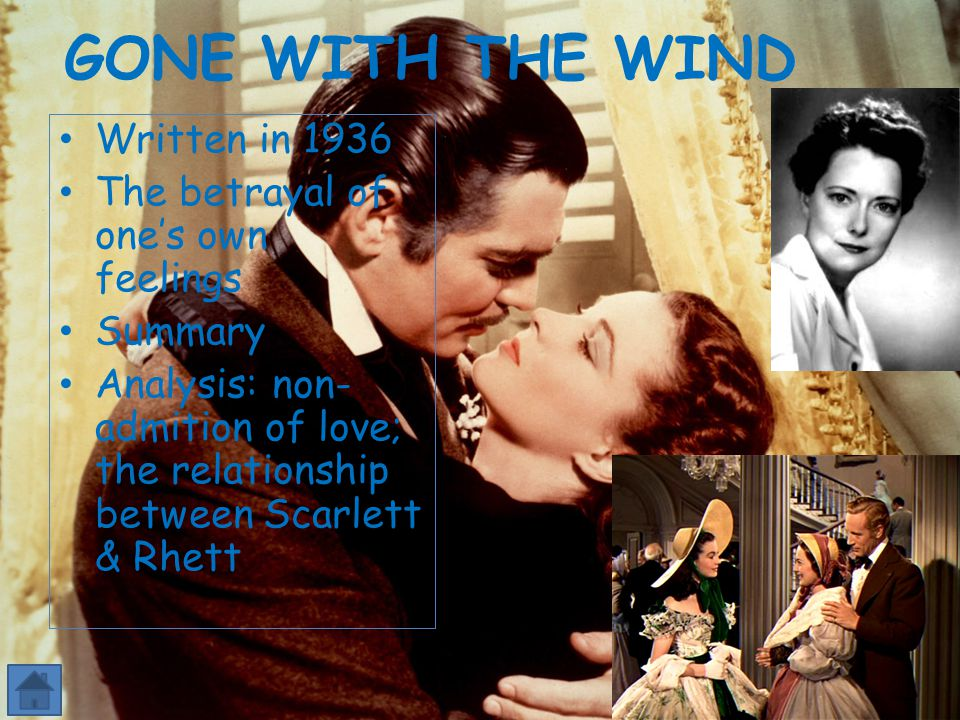 GONE WITH THE WIND Written in 1936 The betrayal of one's own feelings