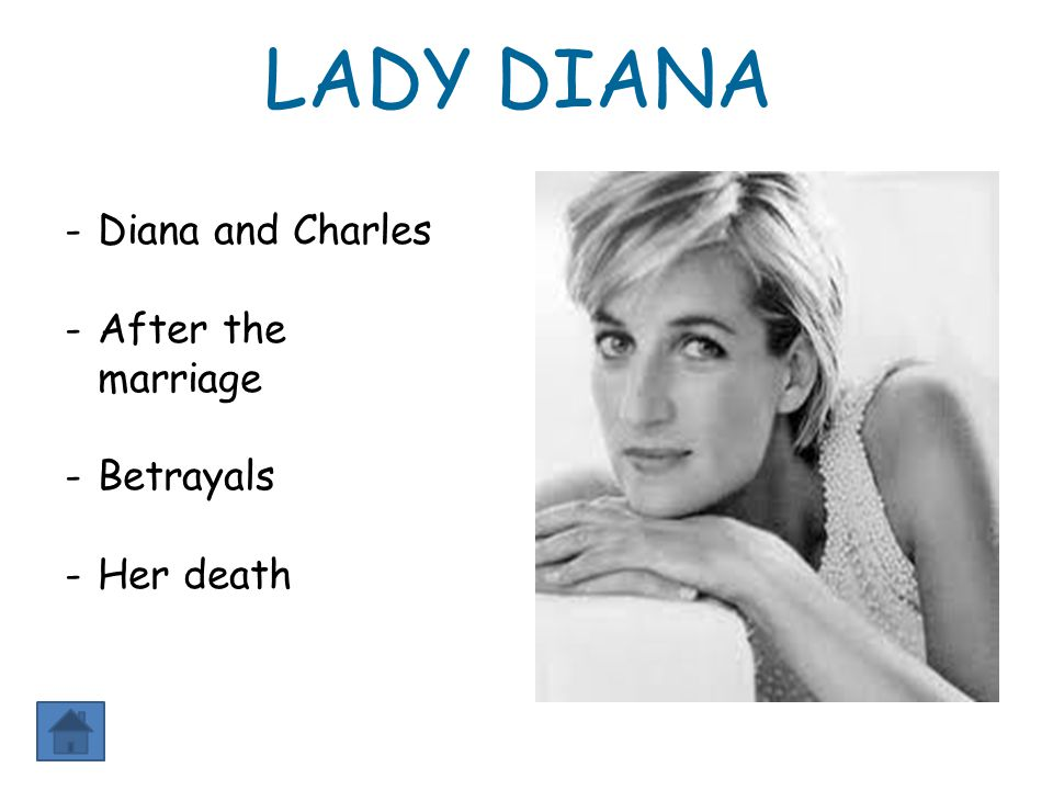 LADY DIANA Diana and Charles After the marriage Betrayals Her death