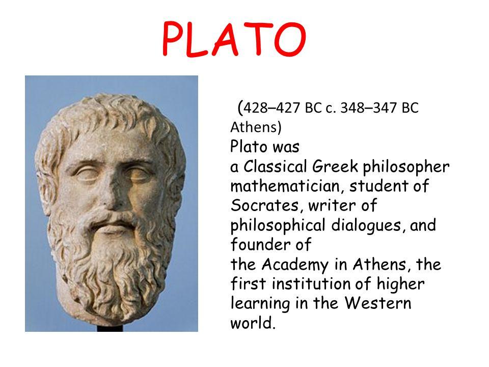 PLATO (428–427 BC c. 348–347 BC Athens)