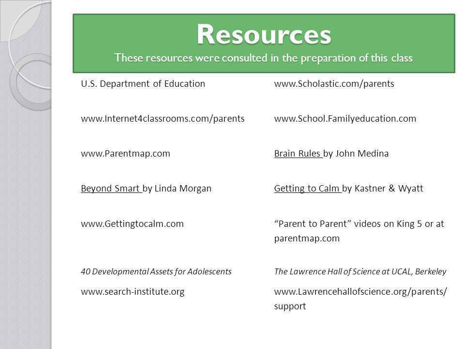 Resources These resources were consulted in the preparation of this class