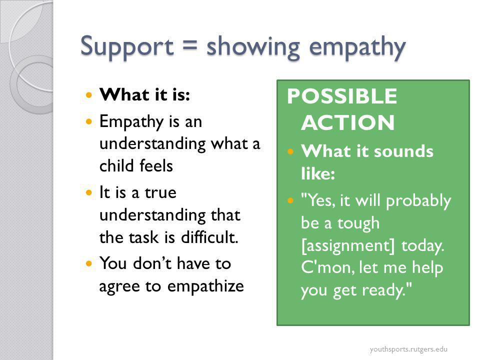 Support = showing empathy