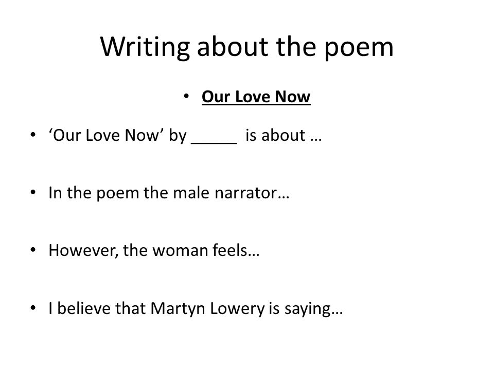 Writing about the poem Our Love Now 'Our Love Now' by _____ is about …