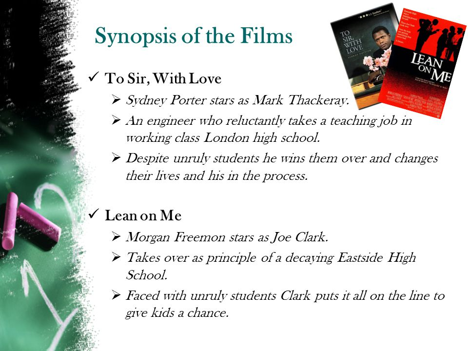 Synopsis of the Films To Sir, With Love Lean on Me